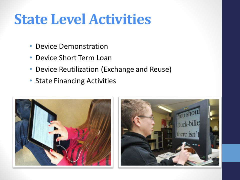 Device Demonstration Device Short Term Loan Device Reutilization (Exchange and Reuse) State Financing Activities State Level Activities
