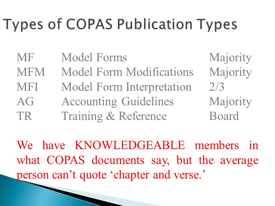 Types of COPAS Publication Types MFModel FormsMajority MFMModel Form ModificationsMajority MFIModel Form Interpretation2/3 AGAccounting GuidelinesMajo