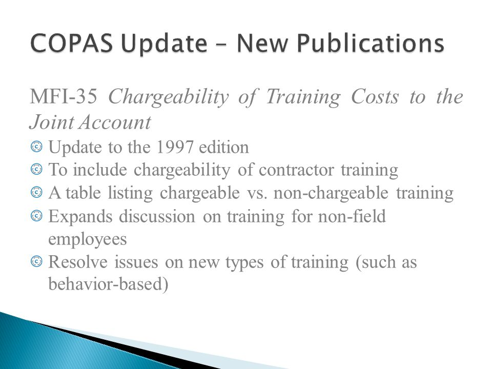 MFI-35 Chargeability of Training Costs to the Joint Account Update to the 1997 edition To include chargeability of contractor training A table listing