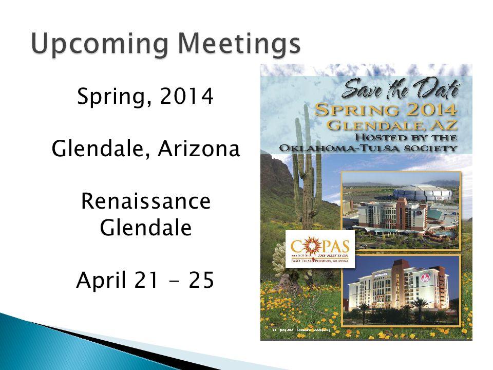 Spring, 2014 Glendale, Arizona Renaissance Glendale April 21 - 25