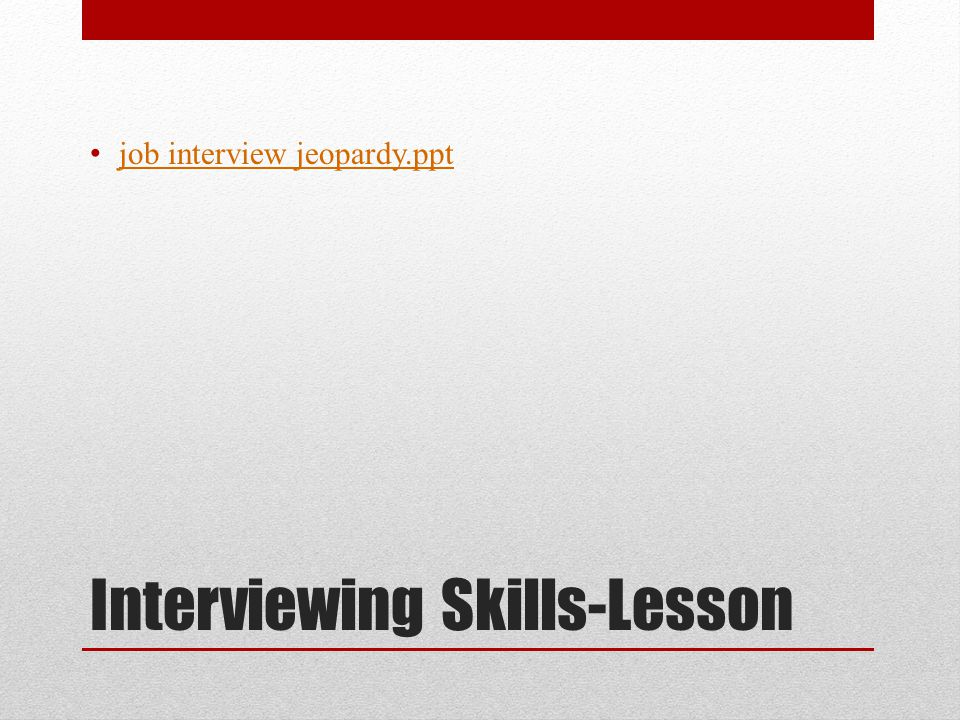 Interviewing Skills-Lesson job interview jeopardy.ppt