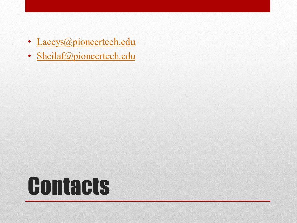 Contacts Laceys@pioneertech.edu Sheilaf@pioneertech.edu