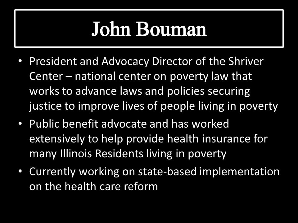 President and Advocacy Director of the Shriver Center – national center on poverty law that works to advance laws and policies securing justice to imp