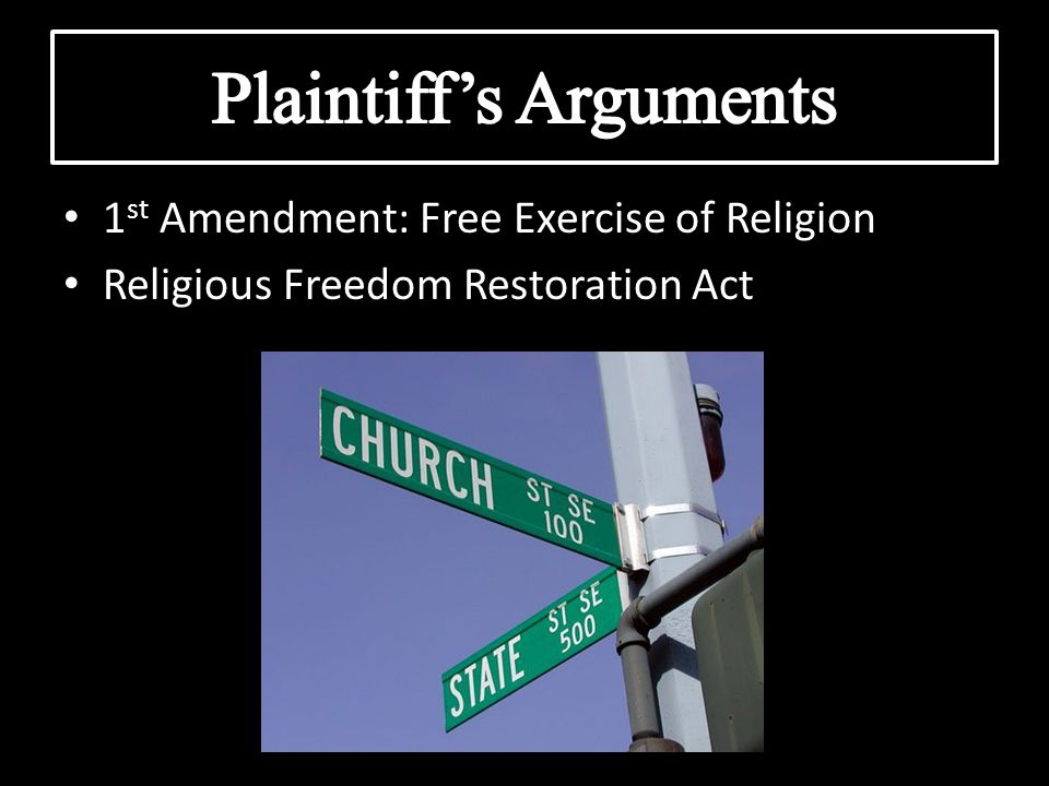 1 st Amendment: Free Exercise of Religion Religious Freedom Restoration Act