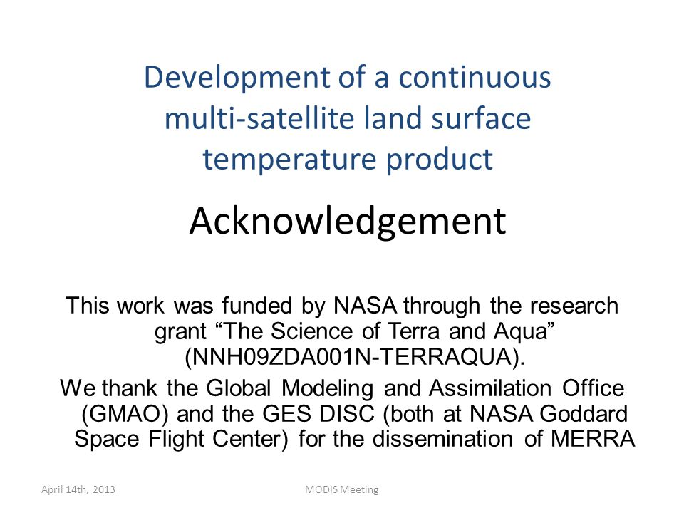 Acknowledgement This work was funded by NASA through the research grant The Science of Terra and Aqua (NNH09ZDA001N-TERRAQUA).