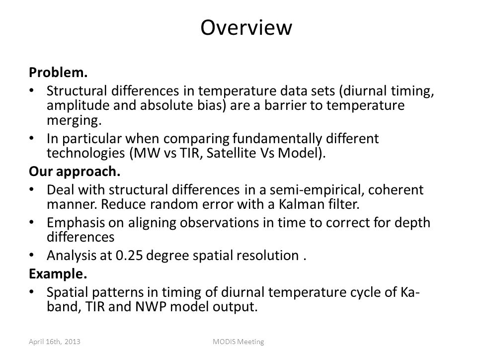 Problem. Structural differences in temperature data sets (diurnal timing, amplitude and absolute bias) are a barrier to temperature merging. In partic