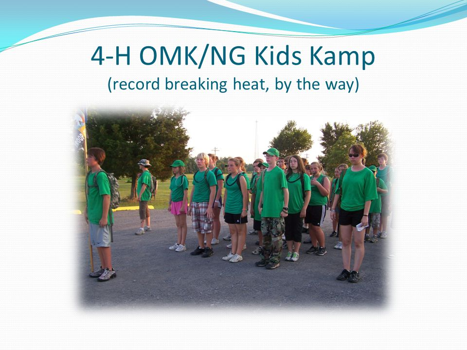 4-H OMK/NG Kids Kamp (record breaking heat, by the way)