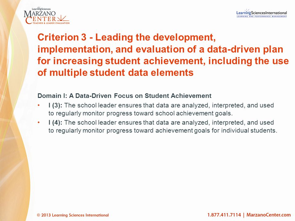 Criterion 3 - Leading the development, implementation, and evaluation of a data-driven plan for increasing student achievement, including the use of m