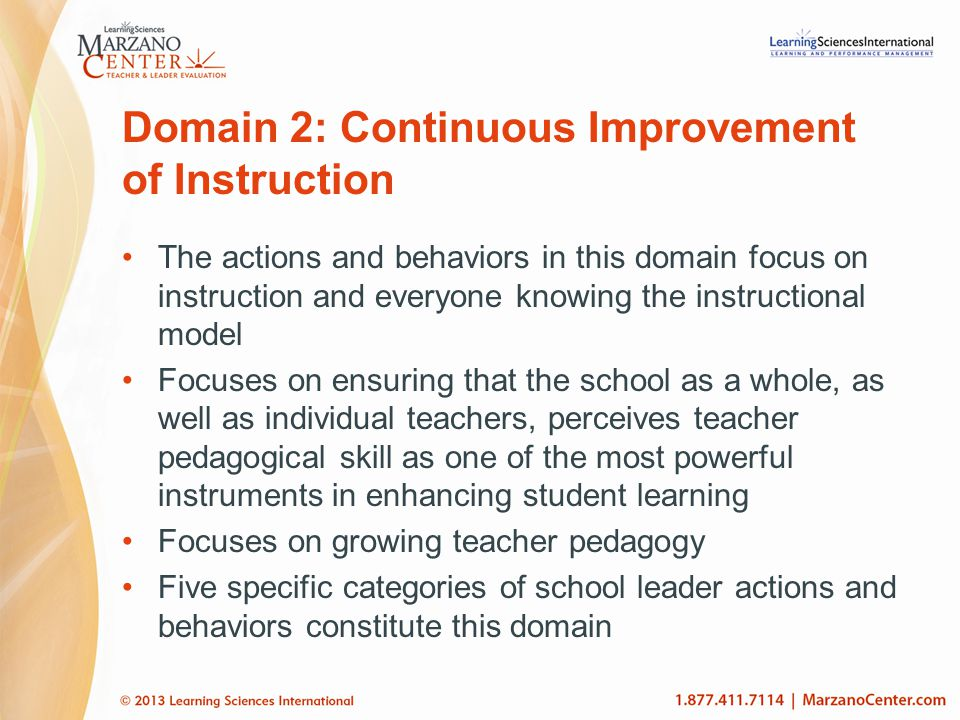Domain 2: Continuous Improvement of Instruction The actions and behaviors in this domain focus on instruction and everyone knowing the instructional m