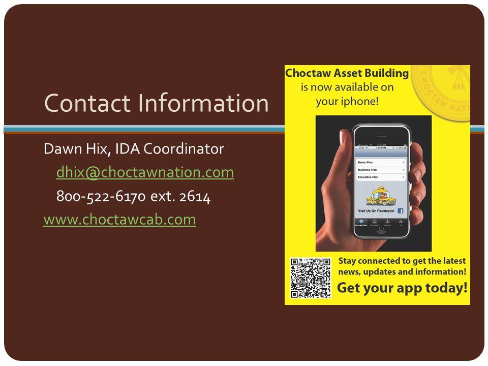 Contact Information Dawn Hix, IDA Coordinator dhix@choctawnation.com 800-522-6170 ext.