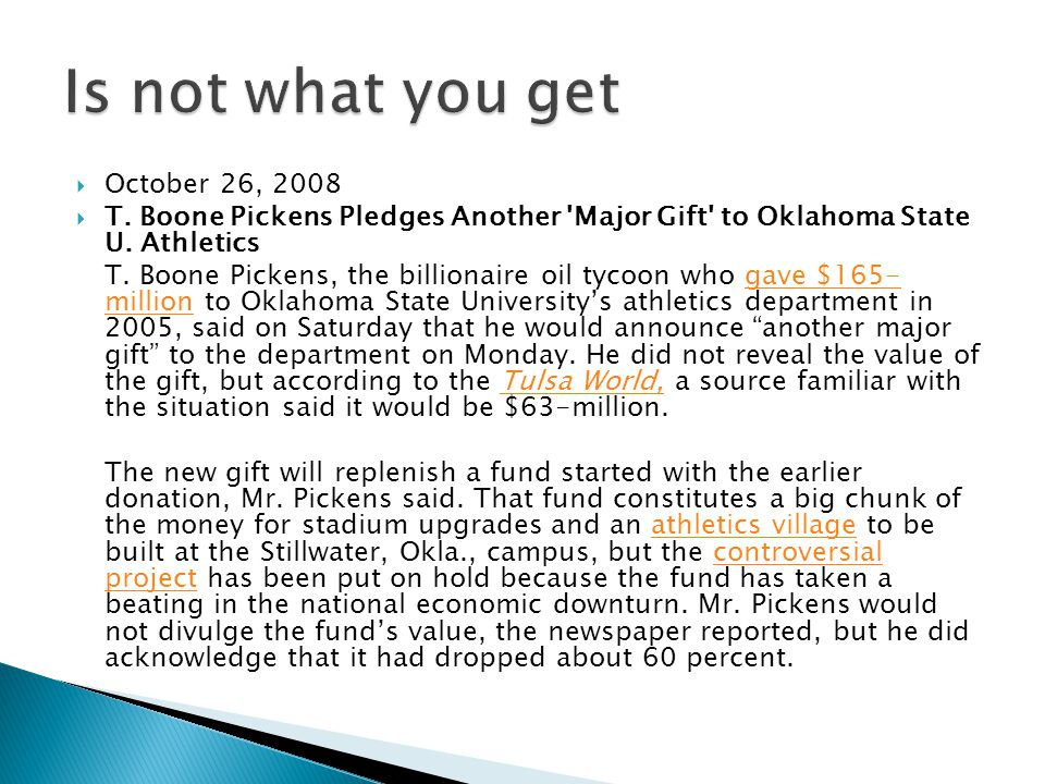  October 26, 2008  T. Boone Pickens Pledges Another Major Gift to Oklahoma State U.