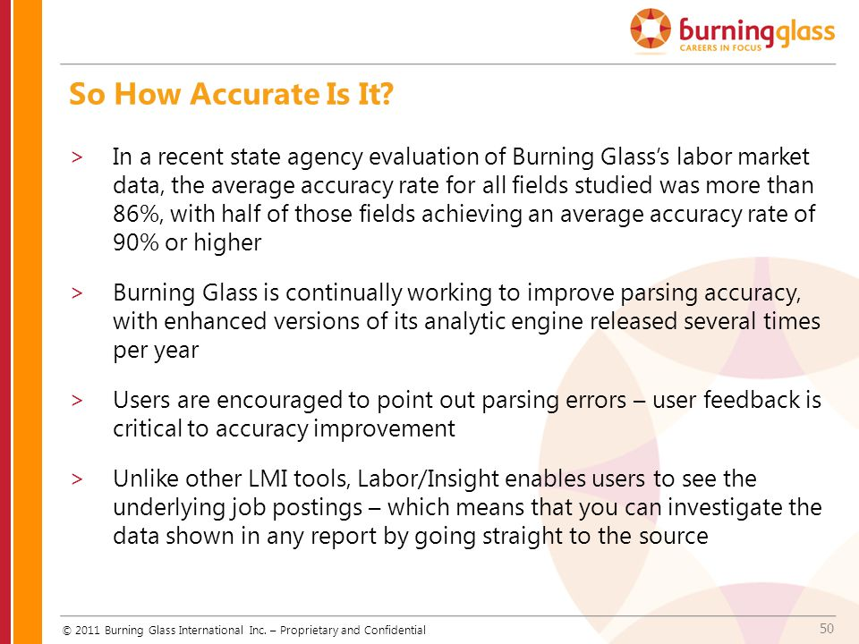 50 So How Accurate Is It? © 2011 Burning Glass International Inc. – Proprietary and Confidential >In a recent state agency evaluation of Burning Glass