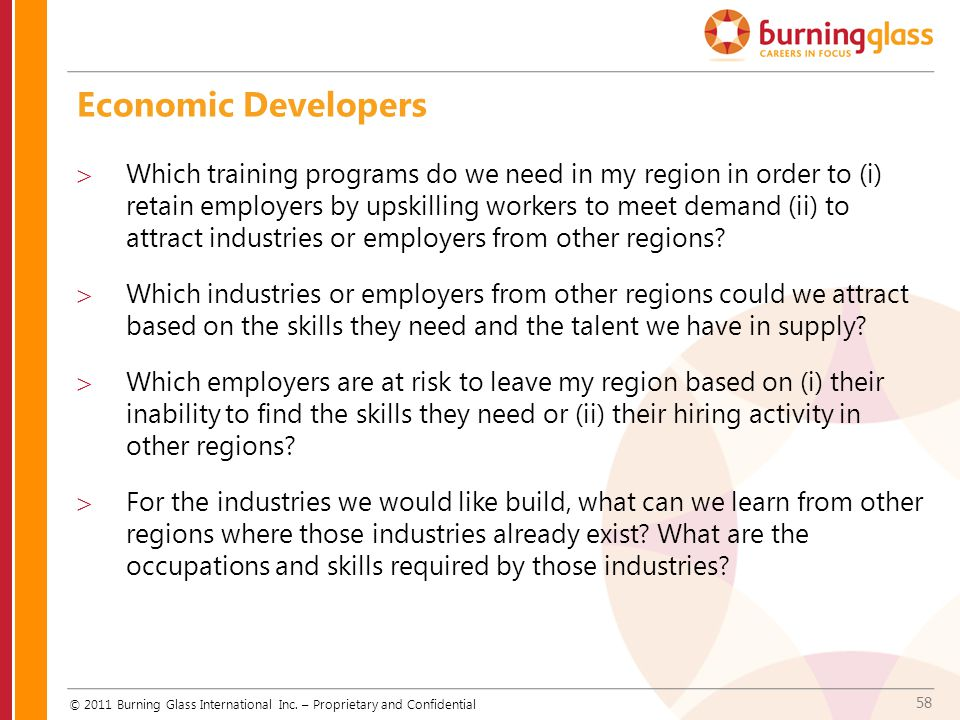 58 Economic Developers  Which training programs do we need in my region in order to (i) retain employers by upskilling workers to meet demand (ii) to