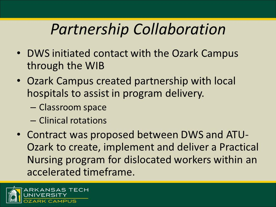 Partnership Collaboration DWS initiated contact with the Ozark Campus through the WIB Ozark Campus created partnership with local hospitals to assist
