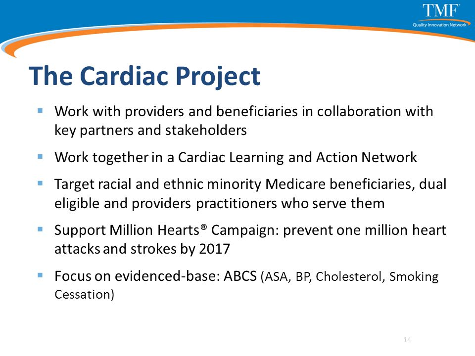 The Cardiac Project  Work with providers and beneficiaries in collaboration with key partners and stakeholders  Work together in a Cardiac Learning