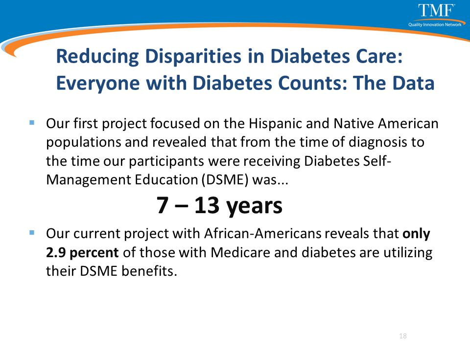 Reducing Disparities in Diabetes Care: Everyone with Diabetes Counts: The Data  Our first project focused on the Hispanic and Native American populat