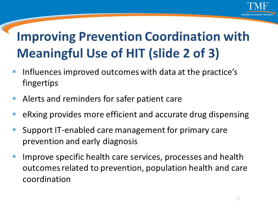 Improving Prevention Coordination with Meaningful Use of HIT (slide 2 of 3)  Influences improved outcomes with data at the practice's fingertips  Al
