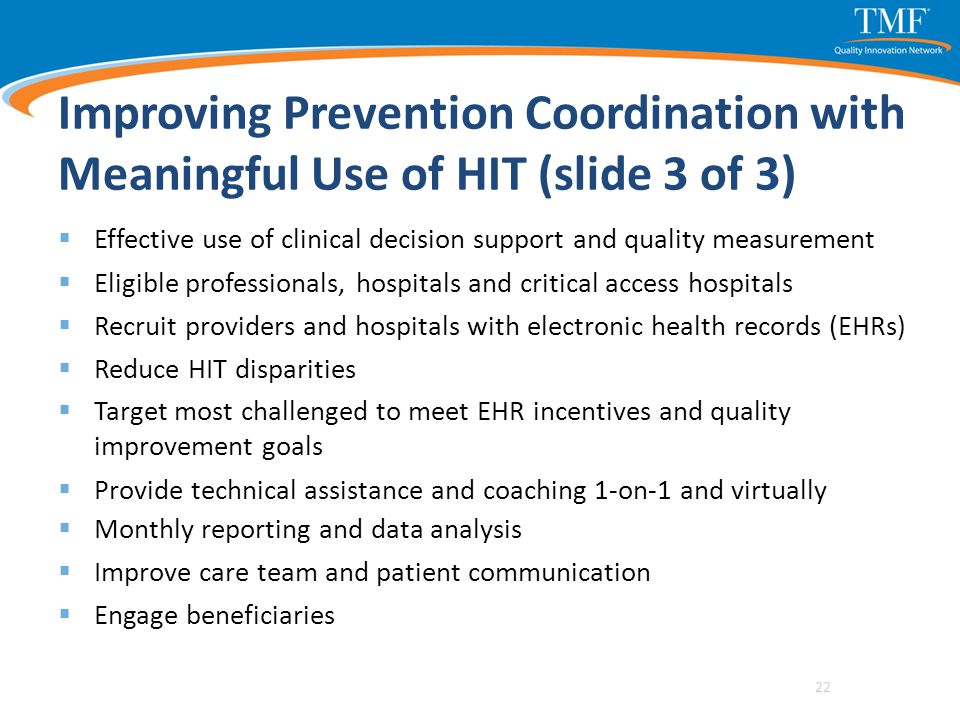 Improving Prevention Coordination with Meaningful Use of HIT (slide 3 of 3)  Effective use of clinical decision support and quality measurement  Eli