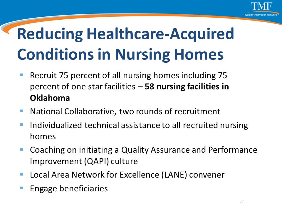Reducing Healthcare-Acquired Conditions in Nursing Homes  Recruit 75 percent of all nursing homes including 75 percent of one star facilities – 58 nu