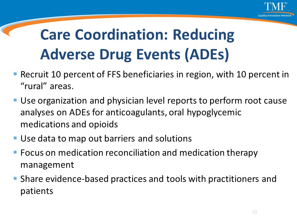 """Care Coordination: Reducing Adverse Drug Events (ADEs)  Recruit 10 percent of FFS beneficiaries in region, with 10 percent in """"rural"""" areas.  Use or"""