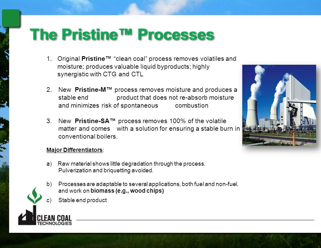 "The Pristine™ ProcessesThe Pristine™ Processes 1.Original Pristine™ ""clean coal"" process removes volatiles and moisture; produces valuable liquid bypr"