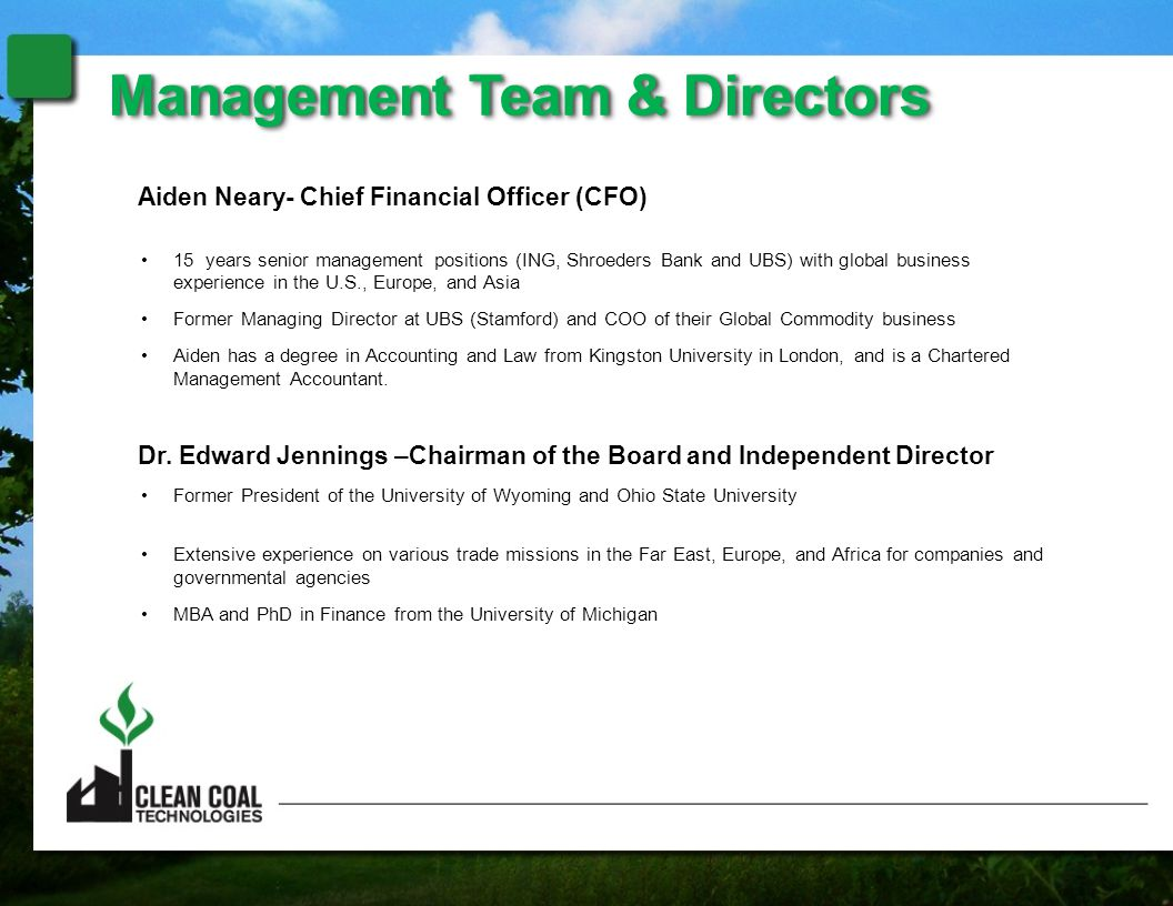 Aiden Neary- Chief Financial Officer (CFO) 15 years senior management positions (ING, Shroeders Bank and UBS) with global business experience in the U