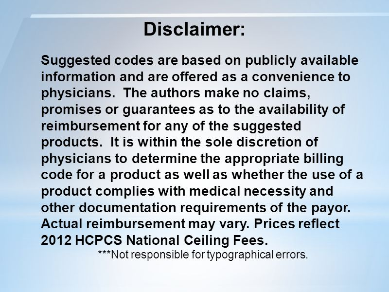 Disclaimer: Suggested codes are based on publicly available information and are offered as a convenience to physicians.