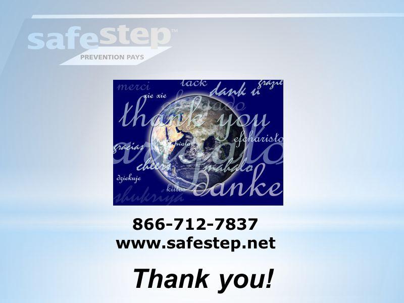 Thank you! 866-712-7837 www.safestep.net