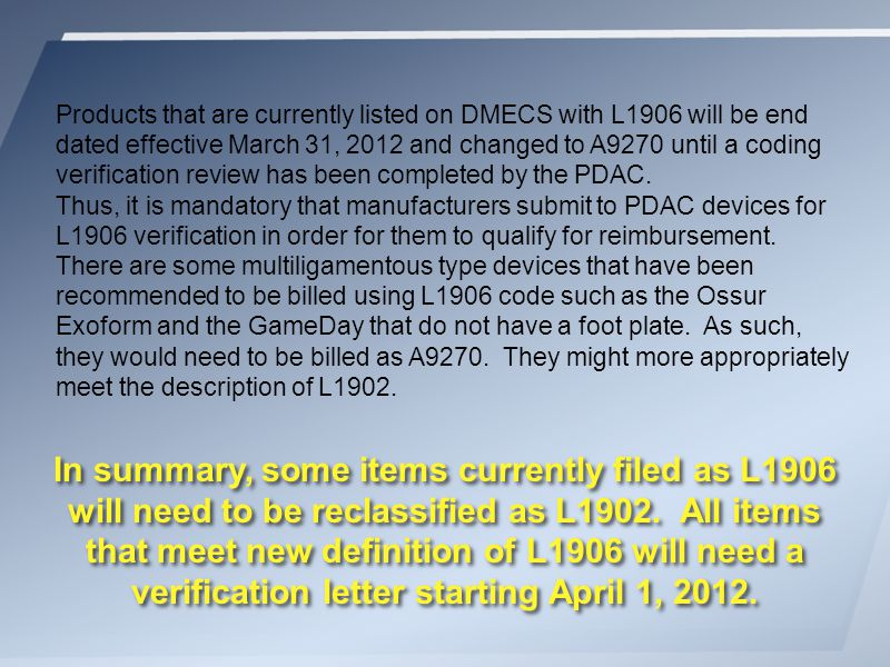 In summary, some items currently filed as L1906 will need to be reclassified as L1902.