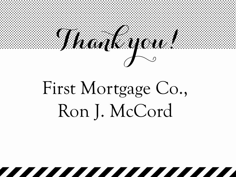 First Mortgage Co., Ron J. McCord