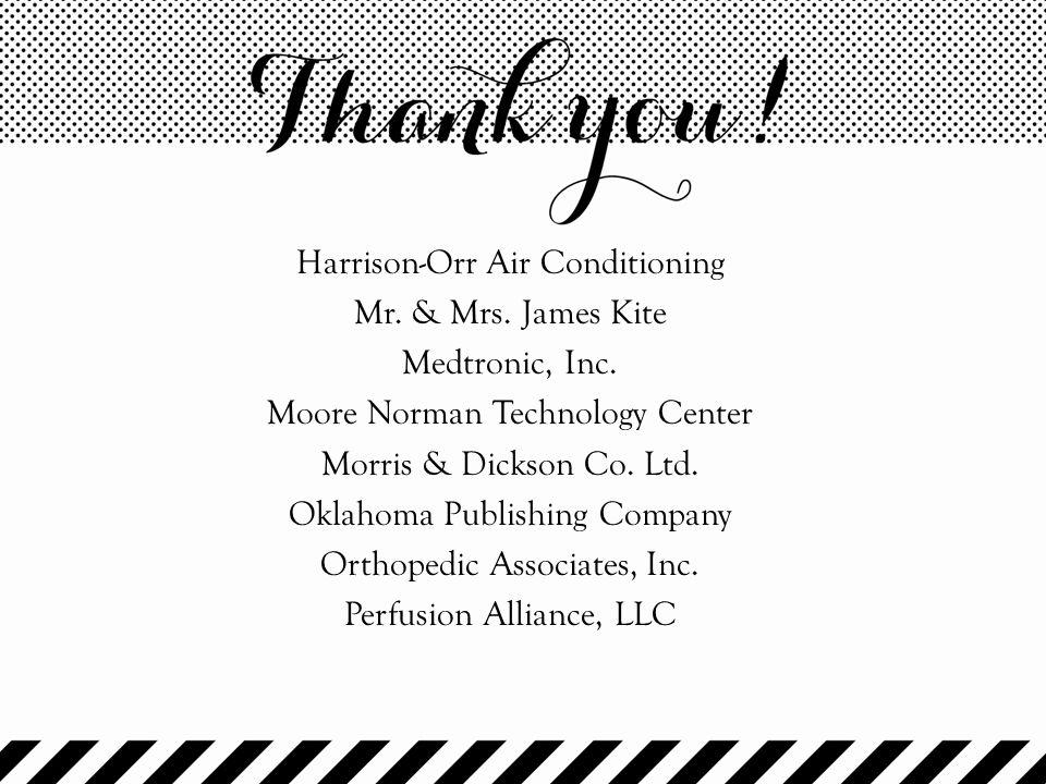 Harrison-Orr Air Conditioning Mr. & Mrs. James Kite Medtronic, Inc. Moore Norman Technology Center Morris & Dickson Co. Ltd. Oklahoma Publishing Compa