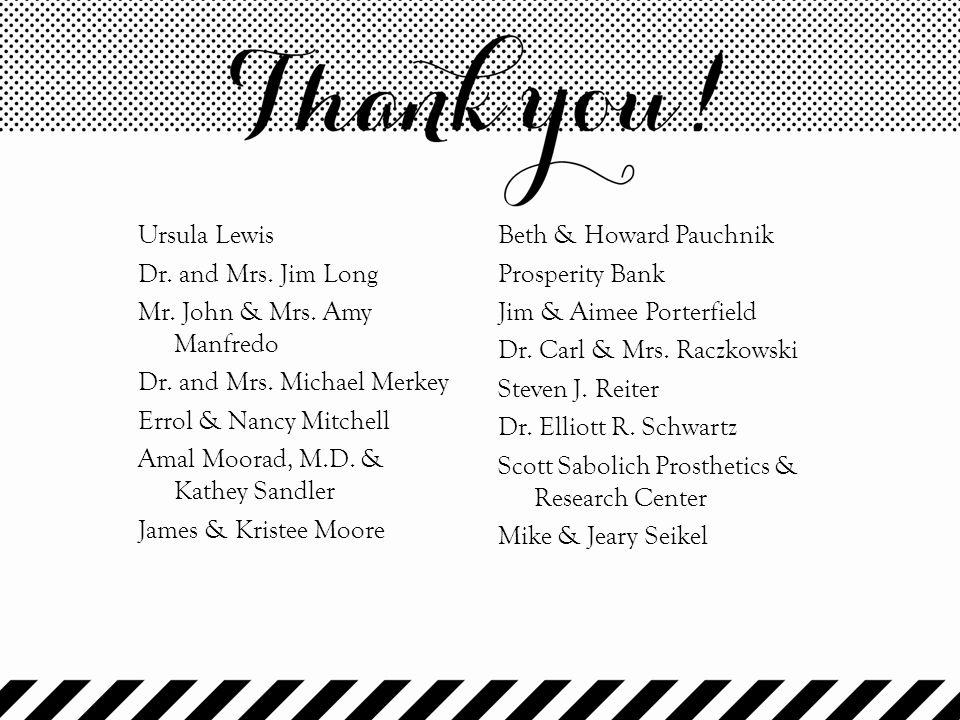 Ursula Lewis Dr. and Mrs. Jim Long Mr. John & Mrs. Amy Manfredo Dr. and Mrs. Michael Merkey Errol & Nancy Mitchell Amal Moorad, M.D. & Kathey Sandler