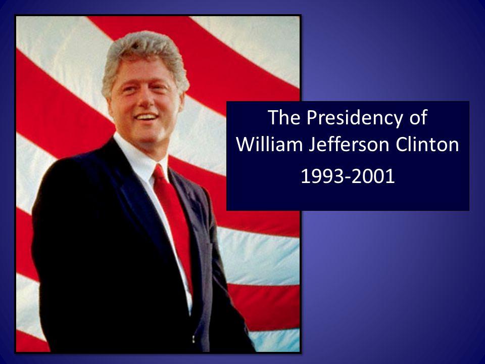 The Presidency of William Jefferson Clinton 1993-2001