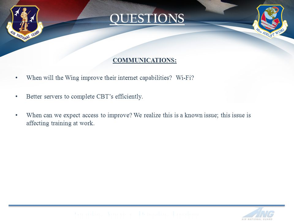 QUESTIONS COMMUNICATIONS: When will the Wing improve their internet capabilities.
