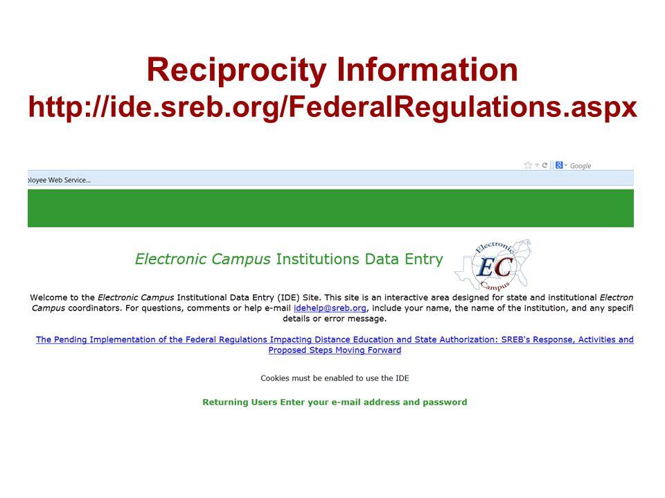 Reciprocity Information http://ide.sreb.org/FederalRegulations.aspx