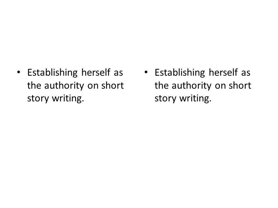 Establishing herself as the authority on short story writing.