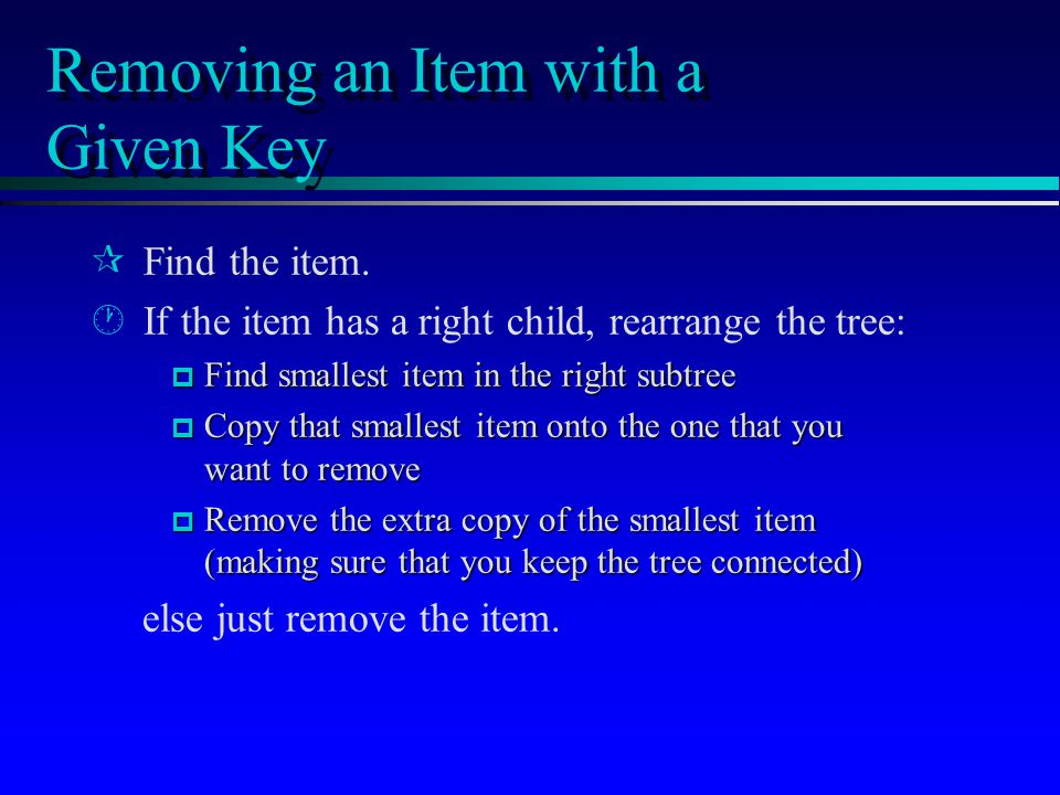 Removing an Item with a Given Key ¶ ¶Find the item.