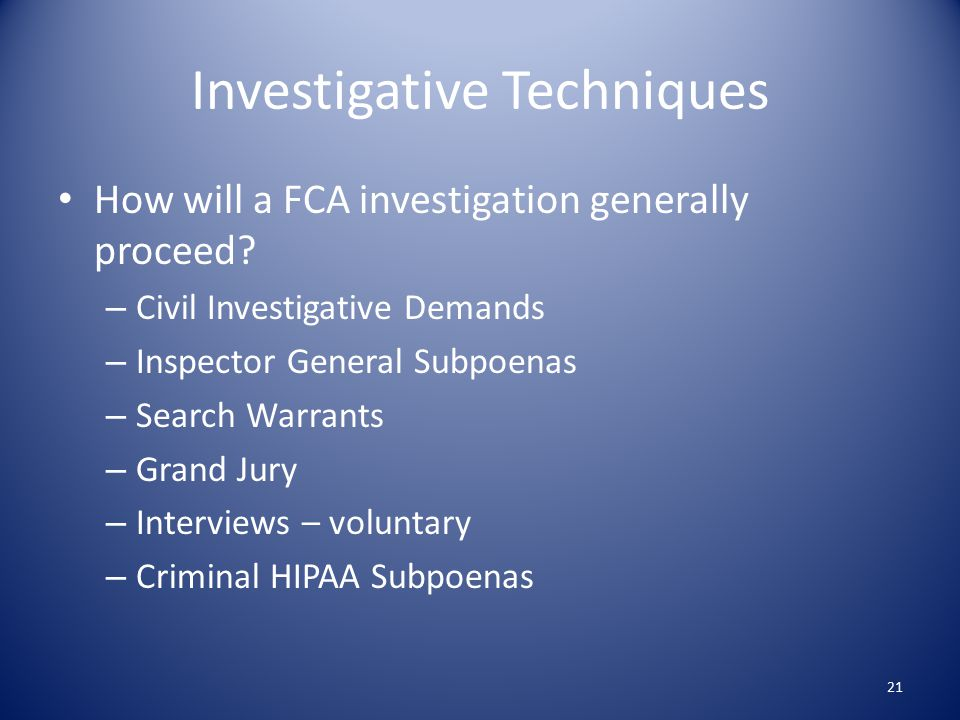 Investigative Techniques How will a FCA investigation generally proceed.