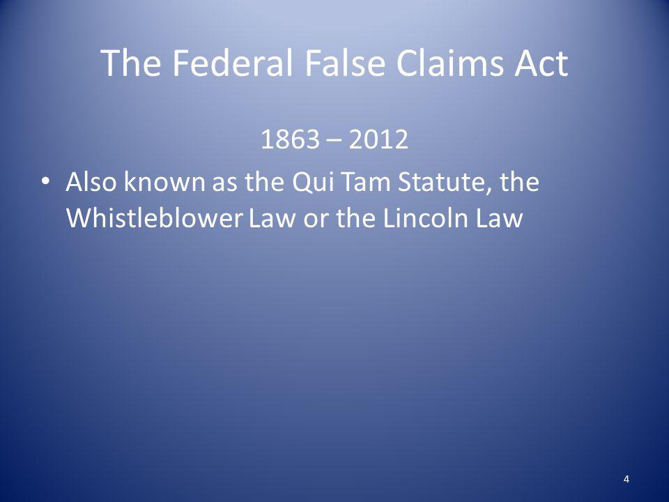 Key Statutes Federal False Claims Act – 31 USC 3729 et seq.