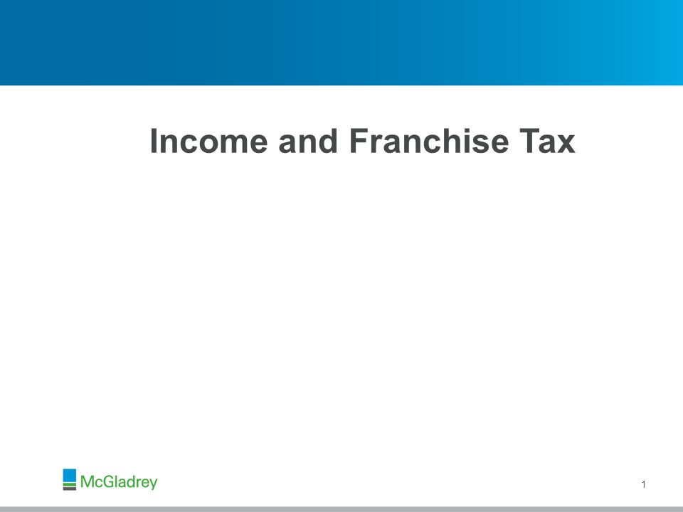 Income and Franchise Tax 1