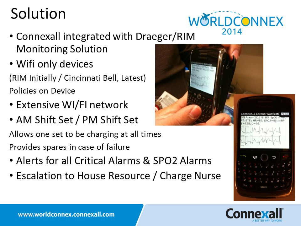 Connexall integrated with Draeger/RIM Monitoring Solution Wifi only devices (RIM Initially / Cincinnati Bell, Latest) Policies on Device Extensive WI/