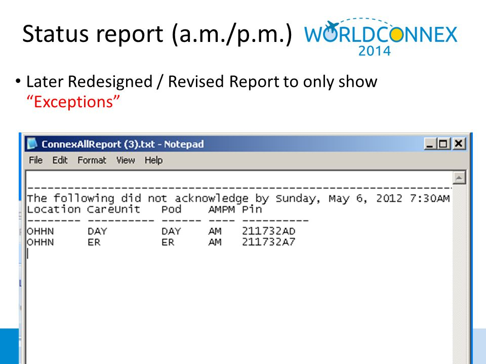 Status report (a.m./p.m.) Later Redesigned / Revised Report to only show Exceptions