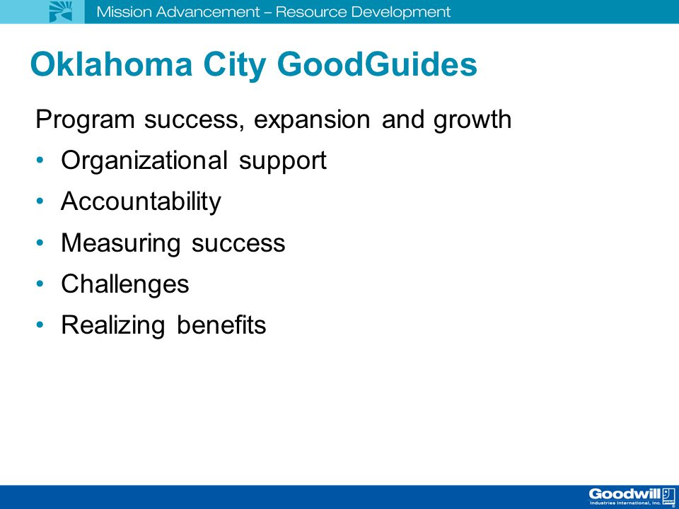 Oklahoma City GoodGuides Program success, expansion and growth Organizational support Accountability Measuring success Challenges Realizing benefits