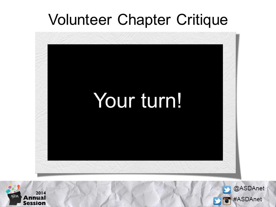 @ASDAnet #ASDAnet Volunteer Chapter Critique Your turn!