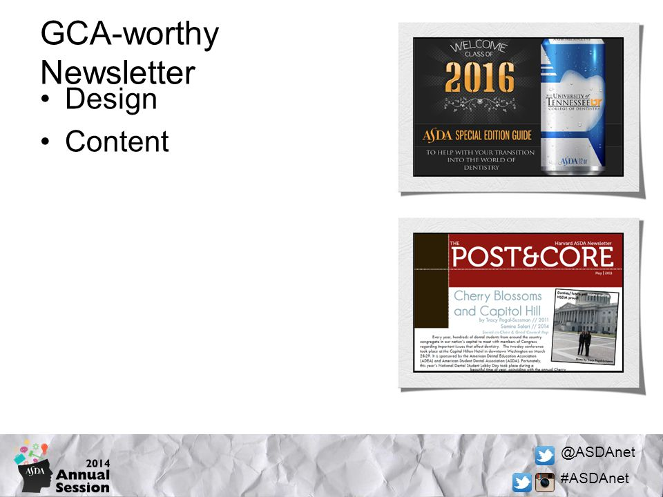 @ASDAnet #ASDAnet Newsletter Design Well-branded Nameplate design incorporates ASDA logo Use of photos and graphics Good typography (clear, eye-catching) Visually organized Tennessee won the 2013 Gold Crown Award for newsletter design & layout.