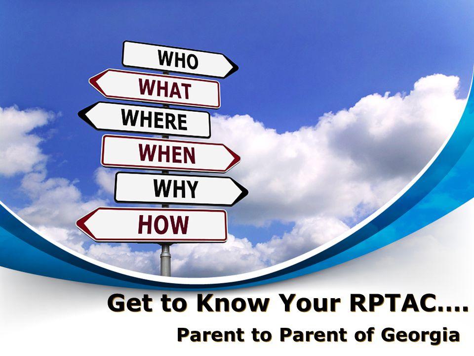 Get to Know Your RPTAC…. Parent to Parent of Georgia
