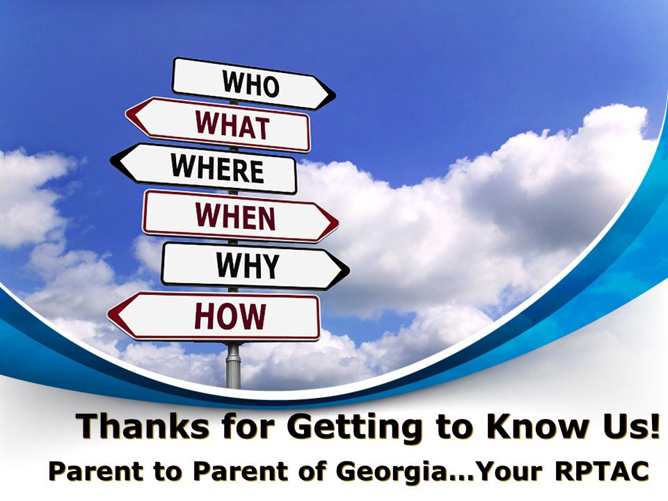 Thanks for Getting to Know Us! Parent to Parent of Georgia…Your RPTAC