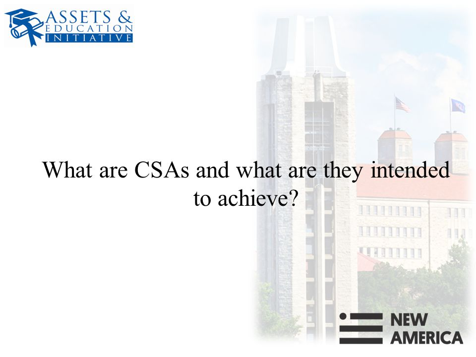 What are CSAs and what are they intended to achieve