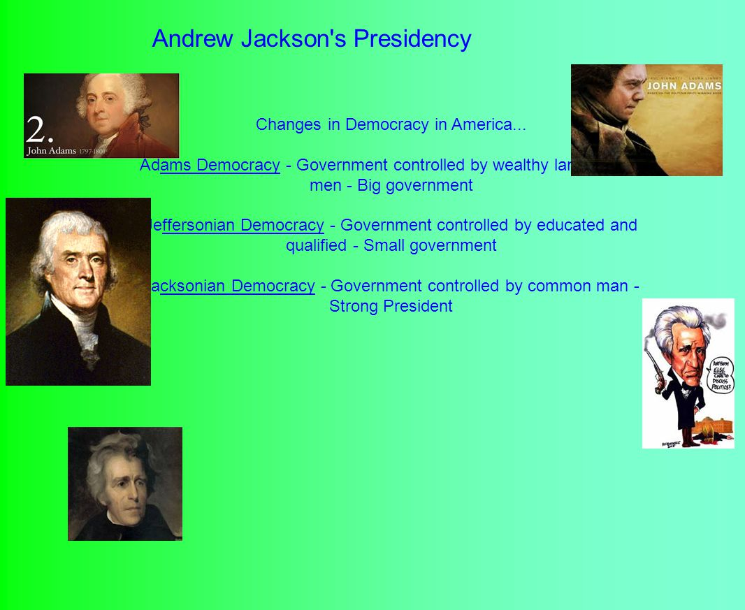Andrew Jackson s Presidency Changes in Democracy in America...