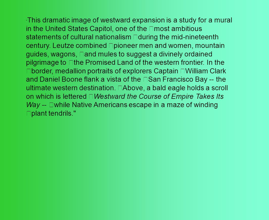This dramatic image of westward expansion is a study for a mural in the United States Capitol, one of the most ambitious statements of cultural nationalism during the mid-nineteenth century.
